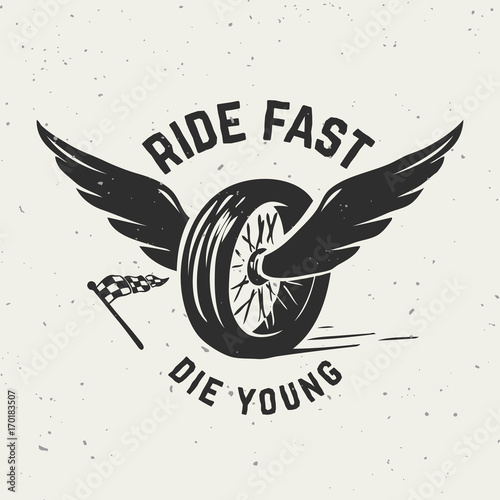 Photo  Ride fast die young. Hand drawn wheel with wings.