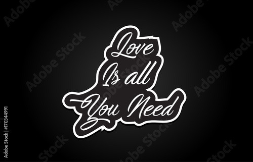 Photo  love is all you need word text banner postcard logo icon design creative concept