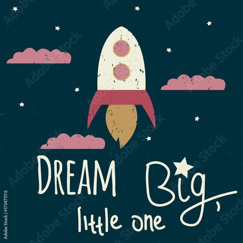 Śnij wielki, mały. Kreskówka plakat z rakiety i napis. Wektorowa ręka rysująca ilustracja.