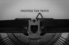 Text UNCOVER THE FACTS Typed On Retro Typewriter