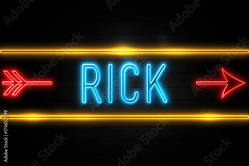 Fotografie, Tablou  Rick  - fluorescent Neon Sign on brickwall Front view