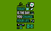 Today Is The Day You Change Your Life (Motivational Gym Health Poster Vector Illustration)