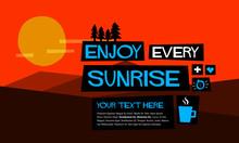 Enjoy Every Sunrise Motivation Poster