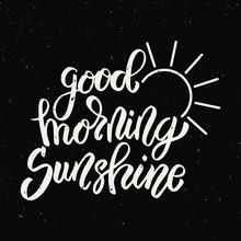 Good Morning Sunshine. Hand Drawn Lettering Phrase