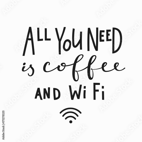Cuadros en Lienzo Need coffee and Wi Fi Quote typography lettering