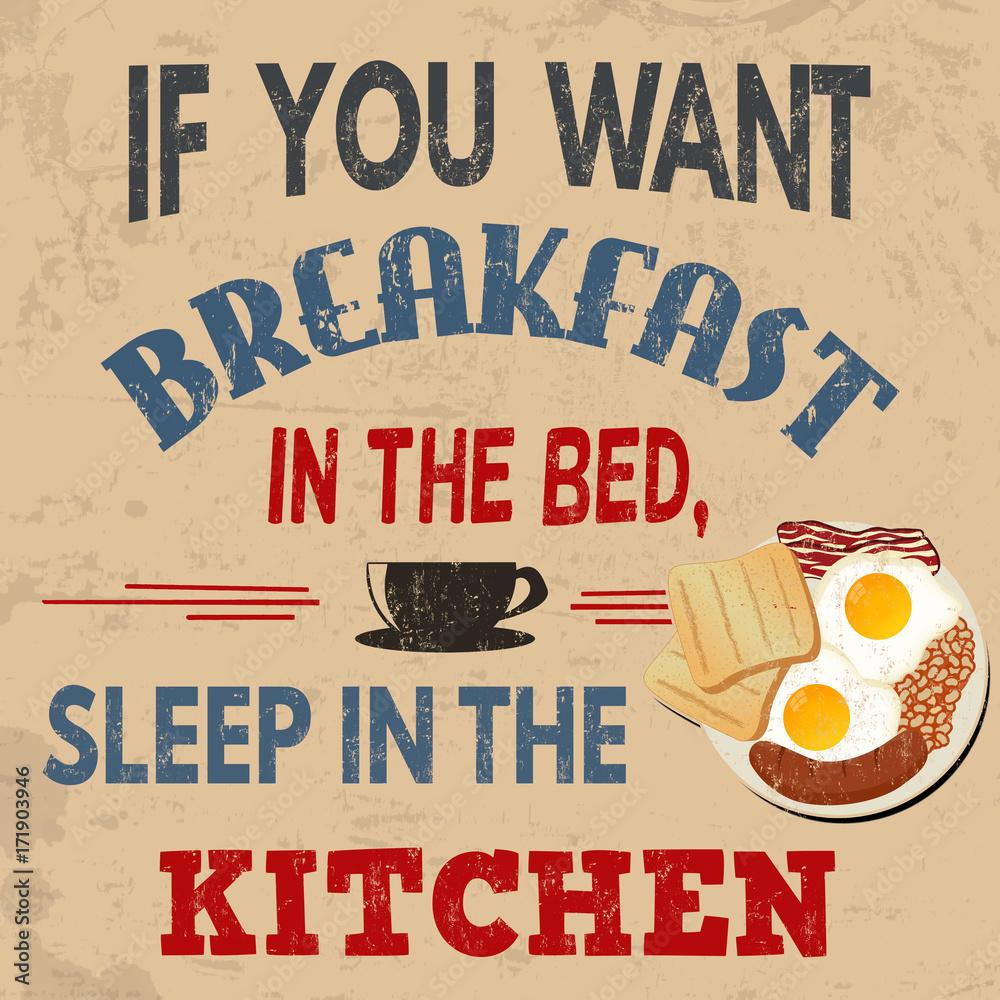 Jeśli chcesz śniadanie w łóżku, spać w kuchni typografii vintage plakat grunge