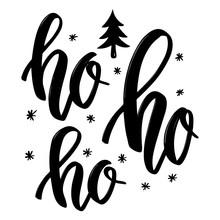 Ho Ho Ho. Hand Drawn Lettering Phrase. Christmas Theme.
