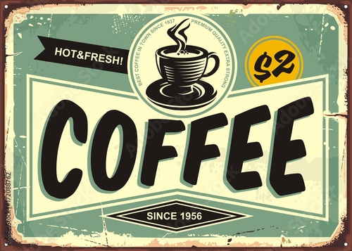 Coffee shop vintage tin sign with retro typography and coffee cup on old metal b Wallpaper Mural