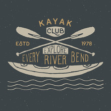 Kayak And Canoe Vintage Label, Hand Drawn Sketch, Grunge Textured Retro Badge, Typography Design T-shirt Print, Vector Illustration