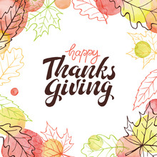 Happy Thanksgiving Day. Hand Drawn Lettering With Watercolor Dots Isolated On White Background. Thanksgiving Poster With Autumn Leaves Frame.