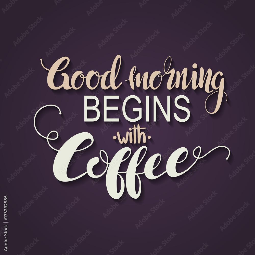 """Handmade kaligrafia, wektorowa ilustracja. Odręczny plakat """"Dzień dobry zaczyna się od kawy"""". Literowanie"""
