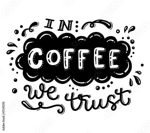 Valokuvatapetti Hand drawn lettering - In coffee we trust