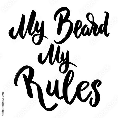 Obraz na plátně  My beard my rules. Hand drawn lettering phrase.
