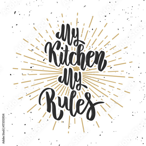 My kitchen my rules. Hand drawn lettering on white background. Fototapet