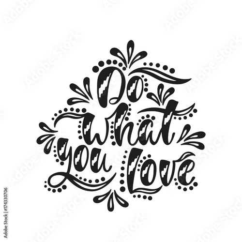 Do what you love. Inspirational positive quote.