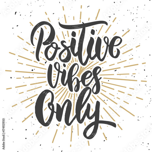 In de dag Positive Typography Positive vibes only. Hand drawn lettering phrase. Motivation quote.