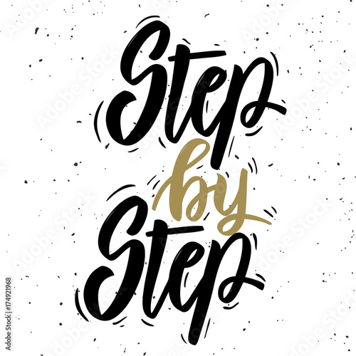 Pinturas sobre lienzo  Step by step. Hand drawn lettering phrase on white background.
