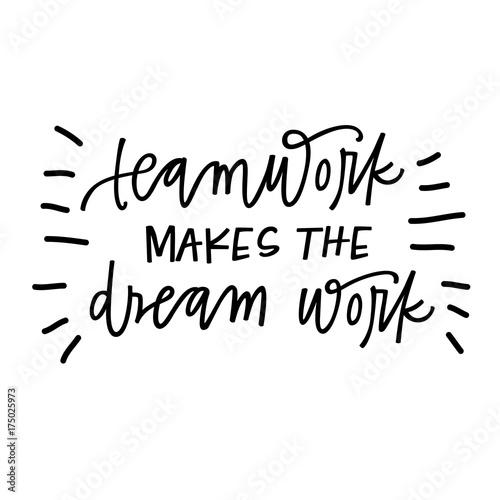 Fotografie, Obraz  Teamwork makes the dream work