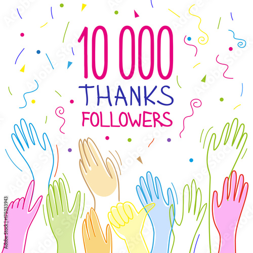Fotografija  10 000 subscribers, follower, thank you, hands raised, applause and congratulations