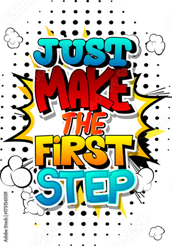Staande foto Retro sign Just make the first step. Vector illustrated comic book style design. Inspirational, motivational quote.