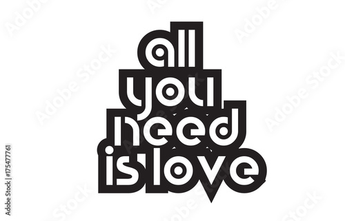 Cuadros en Lienzo Bold text all you need is love inspiring quotes text typography design
