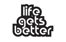 Bold Text Life Gets Better Inspiring Quotes Text Typography Design