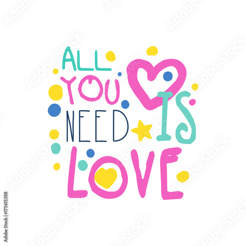 Photo  All you need is love positive slogan, hand written lettering motivational quote