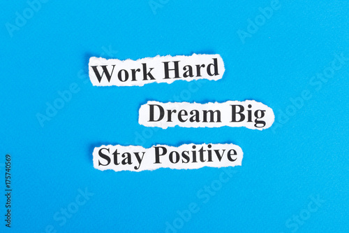 Fotografie, Obraz  Work Hard, Dream Big, Stay Positive text on paper