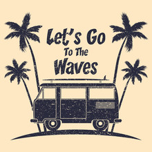 Surfing Grunge Typography With Surf Bus, Palm Trees And Surfboard. Graphics For Design Clothes, T-shirt, Print Product, Apparel. Vector Illustration.