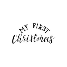 My First Christmas  Hand Lettering Inscription To Winter Holiday Greeting Card, Christmas Banner Calligraphy Text Quote, Vector Illustration