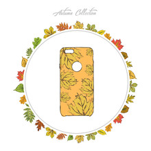A Modern Bumper For A Phone With An Autumn Print. Yellow Maple Leaves, Hand Draw Accessories. Autumn Collection. Frame Of Autumn Leaves. Vector Illustration.