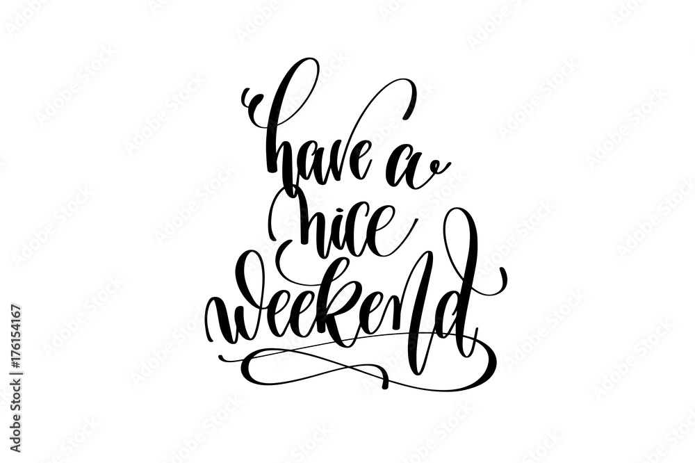 Fototapety, obrazy: have a nice weekend motivational and inspirational quote