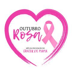Outubro Rosa mes da prevencao do cancer de mama is Pink October breast cancer awareness month in portuguese. Vector.