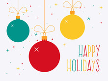 Happy Holidays. Colorful Christmas Baubles With Text. Flat Design Style.