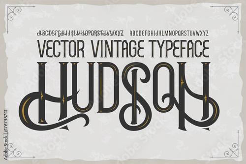 Obraz Vector vintage typeface Hudson . Vector font - fototapety do salonu