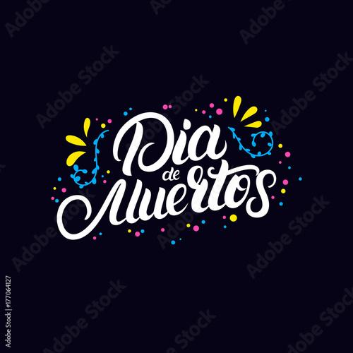Dia De Muertos Hand Written Lettering Quote With Flowers