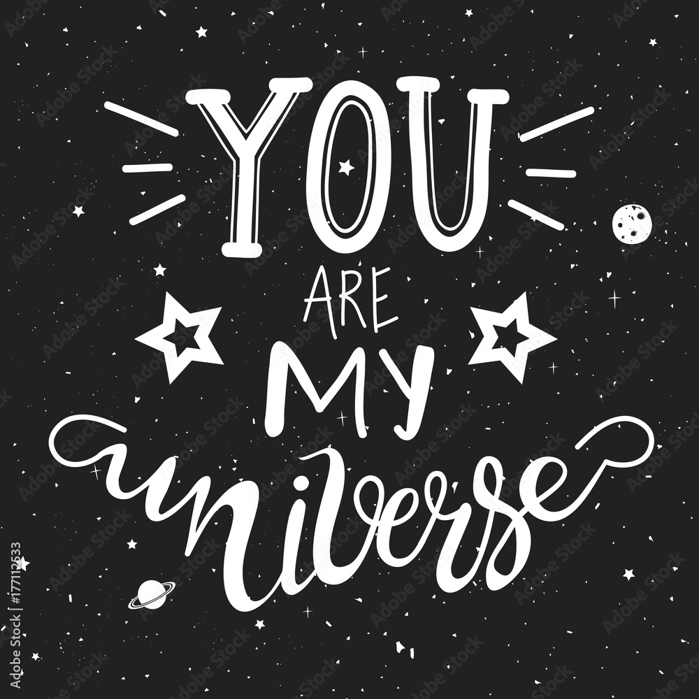 Photo  You are my Universe