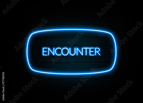 Encounter  - colorful Neon Sign on brickwall Poster