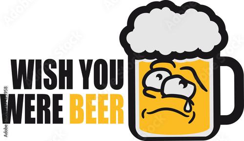 Photo wish you were beer here spruch text logo glas bier krug oktoberfest trinken feie