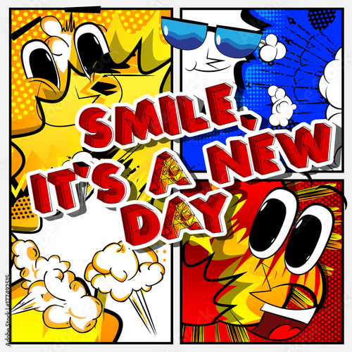 Smile Its A New Day Vector Illustrated Comic Book Style Design
