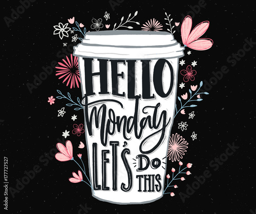In de dag Positive Typography Hello Monday, let's do this. Funny motivational quote about Monday and week start. Hand lettering for social media, wall art and t-shirts.
