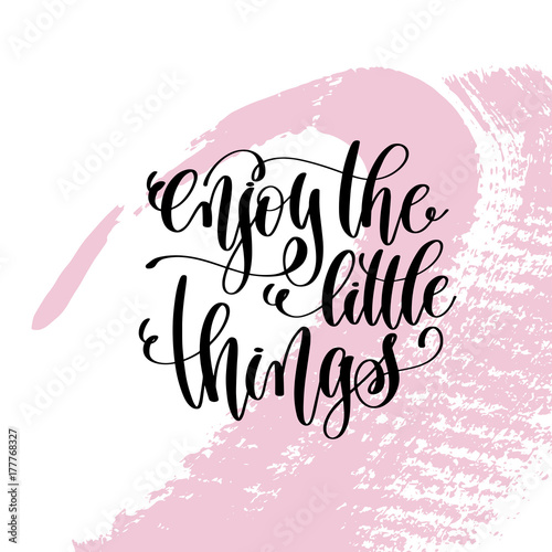 Stampa su Tela enjoy the little things hand written lettering positive quote