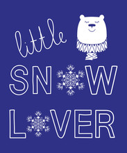 Little Snow Lover Winter Sloga...