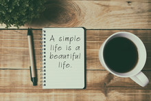 Life Inspirational Quotes - A Simple Life Is A Beautiful Life. Retro Style Background.
