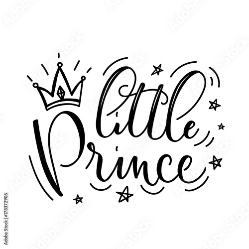 Little Prince Vector poster with decor elements. Handdrawn card for child. Little Prince phrase and inspiration quote. Design for t-shirt, prints, card or invitation. © mitoria