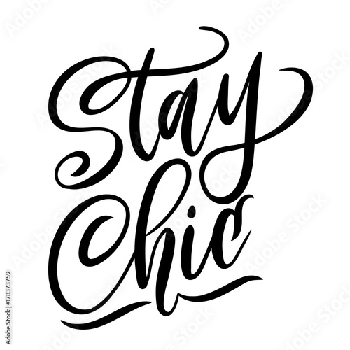 Fotografie, Obraz  Stay chic lettering quote