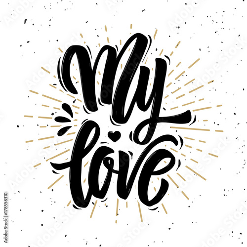 Carta da parati My love. Hand drawn motivation lettering quote.