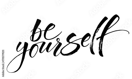 In de dag Positive Typography Be Yourself. Inspirational quote. Modern calligraphy, brush painted letters. Vector illustration. Template for banners, cards, appareil and other design product, or photo overlays