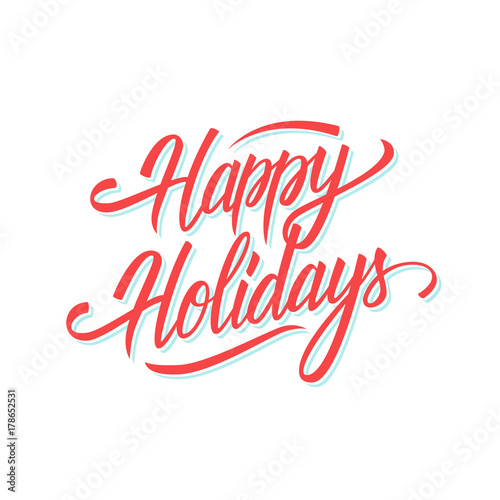 Happy holidays hand lettering text design for seasonal holiday happy holidays hand lettering text design for seasonal holiday greeting cards and invitations vector illustration m4hsunfo