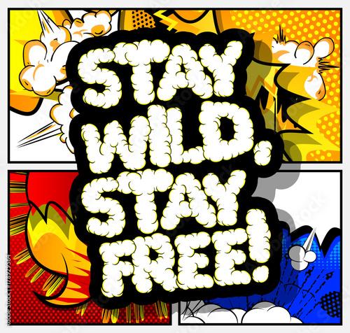 Zdjęcie XXL Pozostań dziki, nie krępuj się! Wektor ilustrowany komiks stylu. Inspirujący, motywujący cytat.